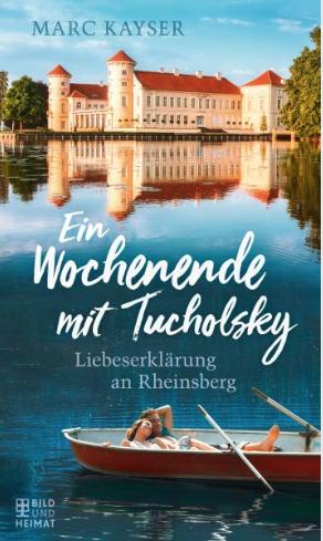 Ein Wochenende mit Tucholsky, Liebeserklärung an Rheinsberg